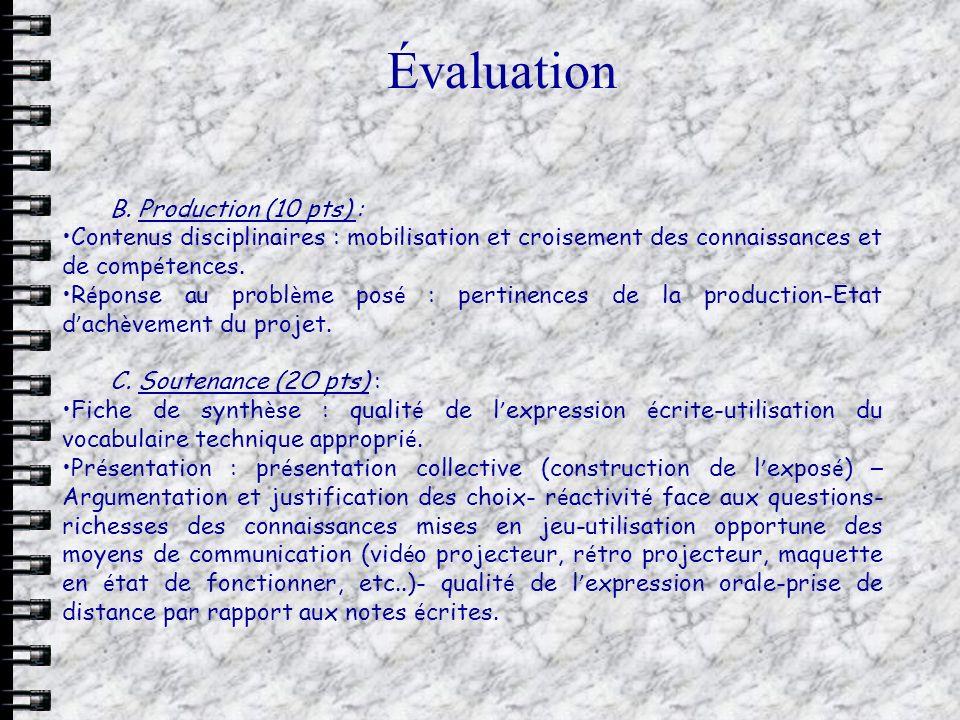 Évaluation B. Production (10 pts) : Contenus disciplinaires : mobilisation et croisement des connaissances et de comp é tences. R é ponse au probl è m