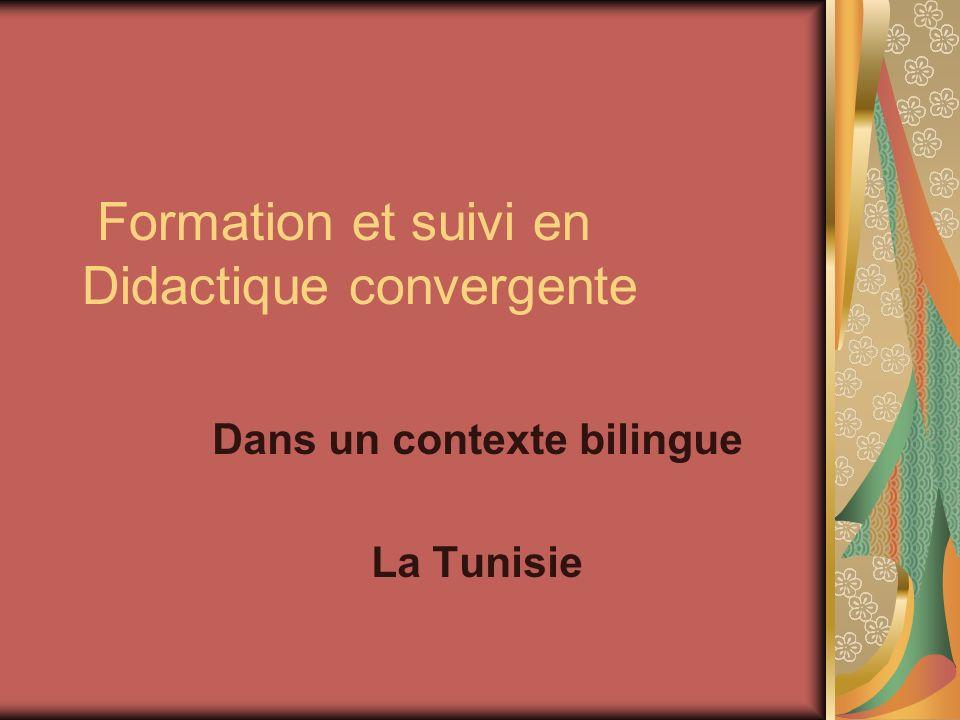 Formation et suivi en Didactique convergente Dans un contexte bilingue La Tunisie