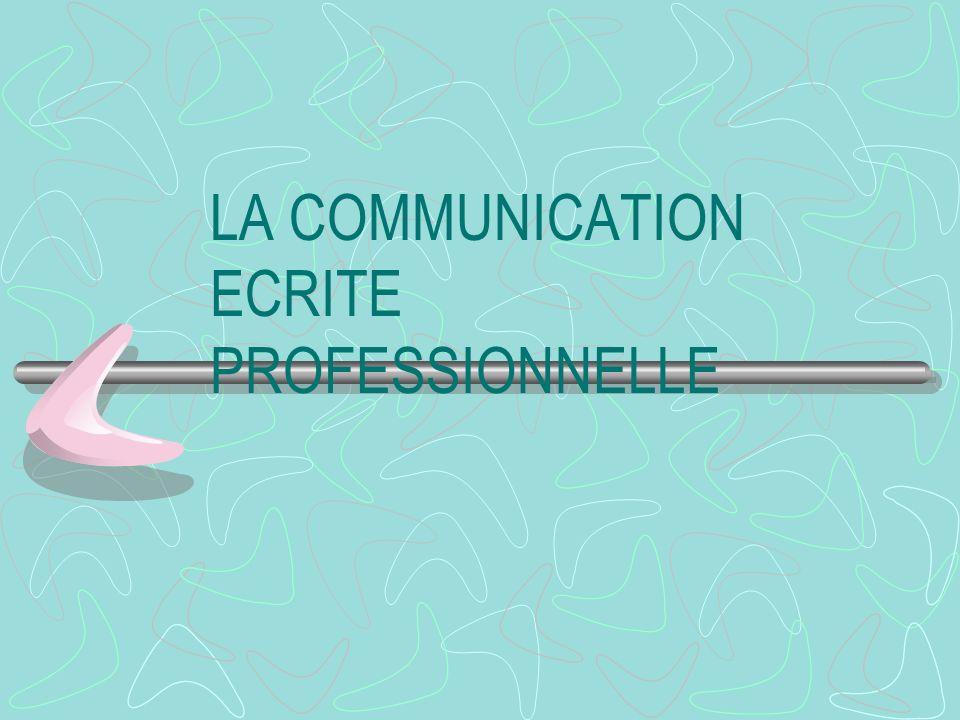 LA COMMUNICATION ECRITE PROFESSIONNELLE
