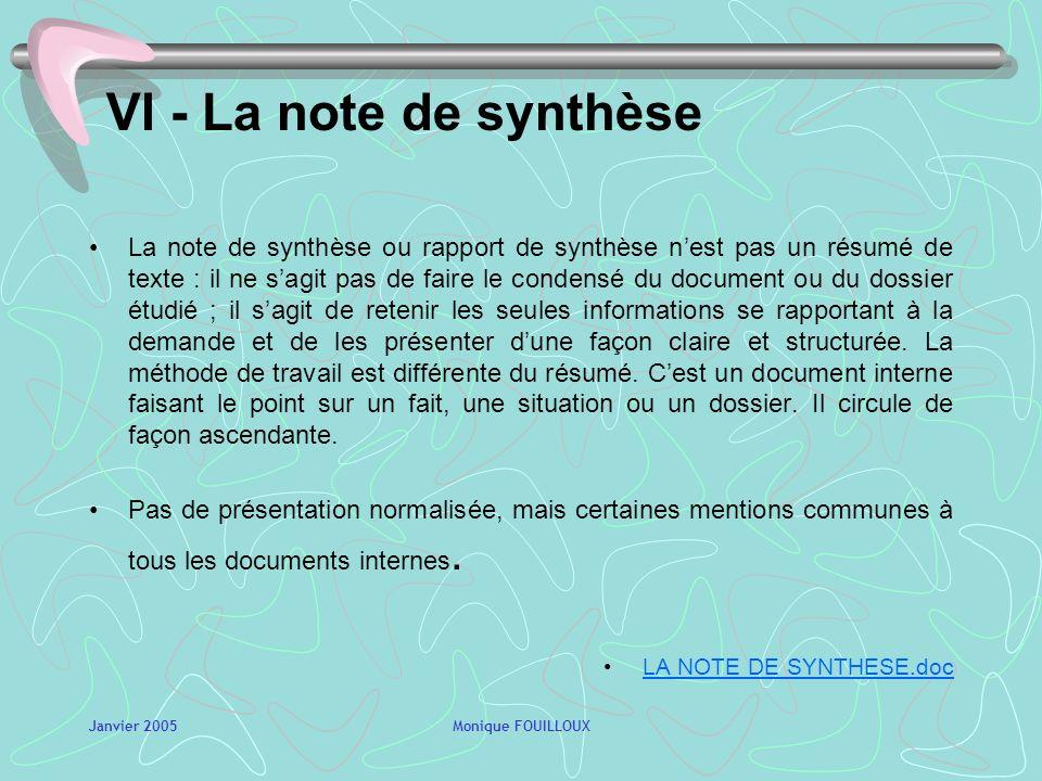 Janvier 2005Monique FOUILLOUX V - Le rapport Le rapport est un document interne qui circule de façon ascendante. Il communique le résultat dune étude