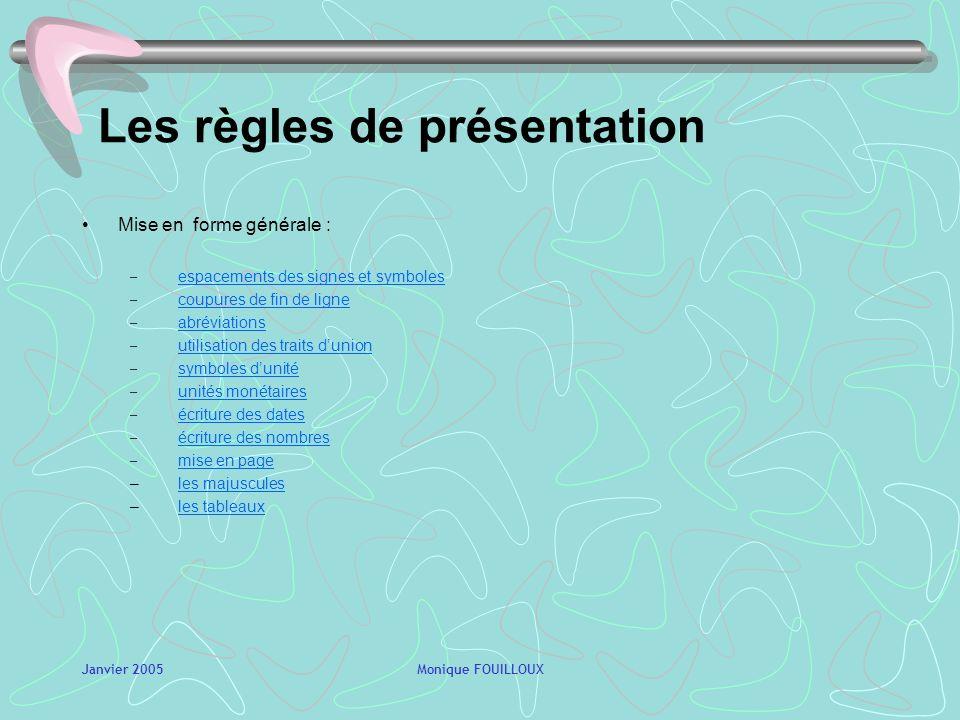 Janvier 2005Monique FOUILLOUX Manipulation des entités en fonction du média utilisé Les média utilisés : –Le texteur –Le tableur –La PAO –La Préao –Le