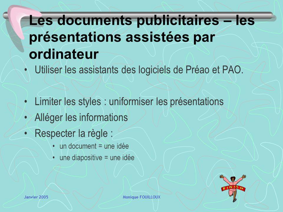 Janvier 2005Monique FOUILLOUX Les lettres-types Le publipostage : un document principal + une source de données fusion complète ou partielle Les lettr