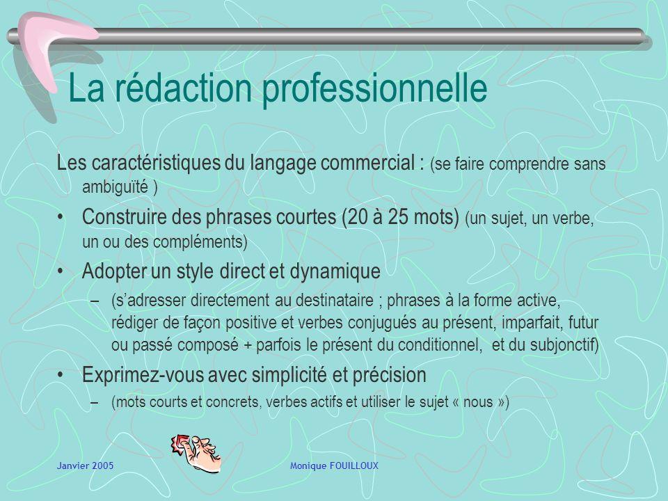 Janvier 2005Monique FOUILLOUX LES DIFFERENTS TYPES DE MESSAGES 1.La lettre ou circulaire 2.La télécopie 3.La note : dinformation, note de service, mém