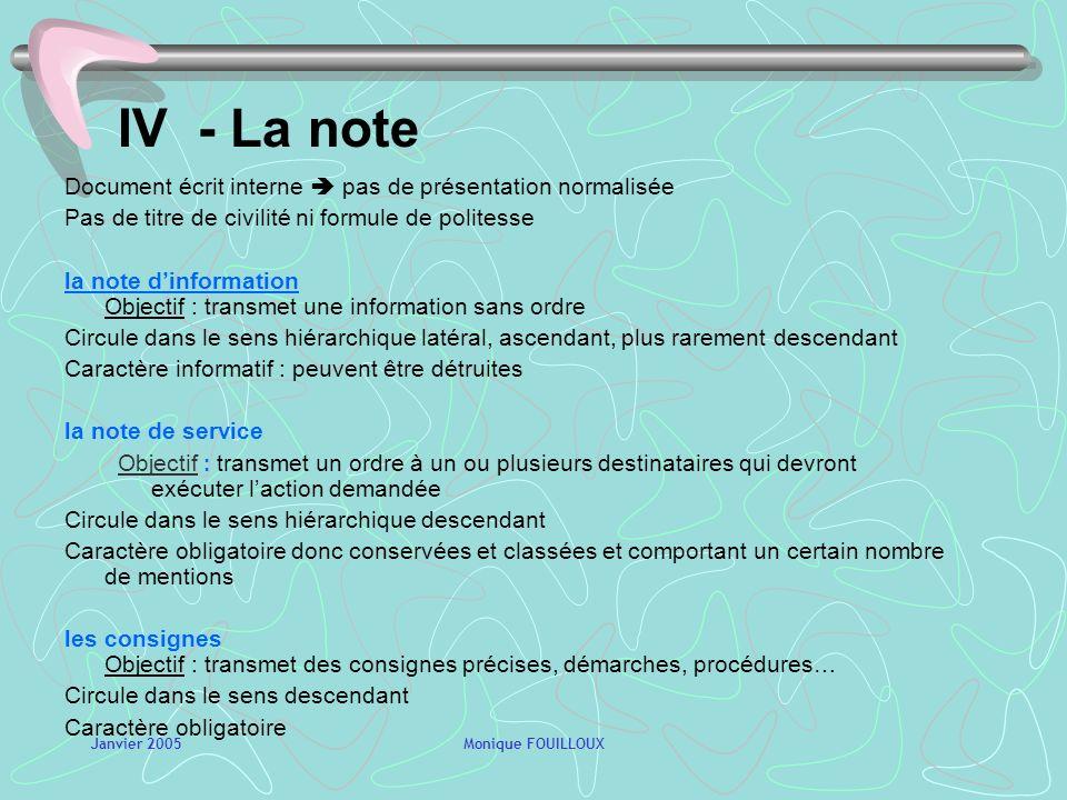 Janvier 2005Monique FOUILLOUX III - Le courrier électronique Ne traite qu un seul sujet et a toujours un objet explicite et adapté Style direct et réd