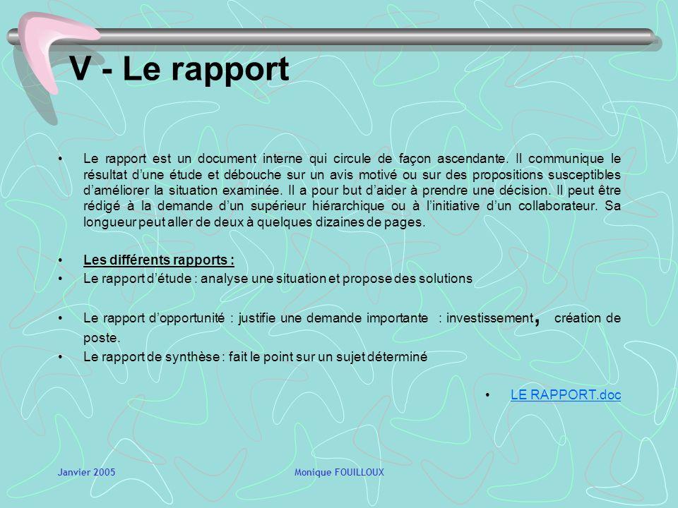 Janvier 2005Monique FOUILLOUX V - Le rapport Le rapport est un document interne qui circule de façon ascendante.