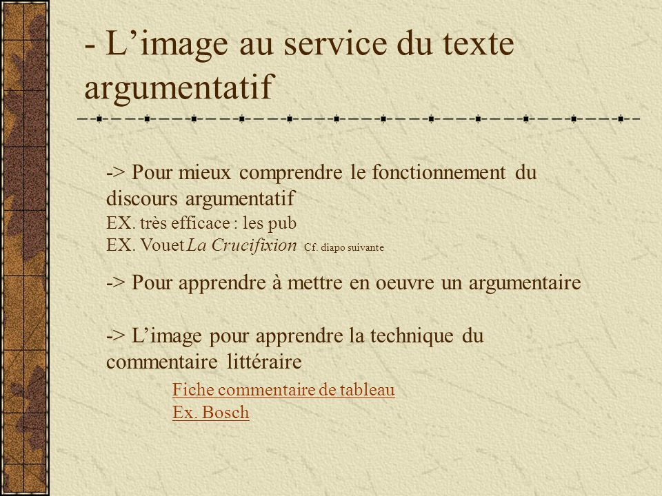 - Limage au service du texte argumentatif -> Pour mieux comprendre le fonctionnement du discours argumentatif EX.