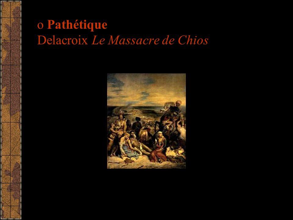 o Pathétique Delacroix Le Massacre de Chios