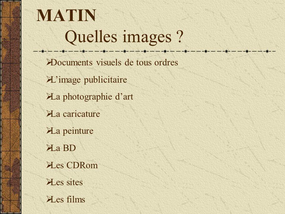 MATIN Quelles images .