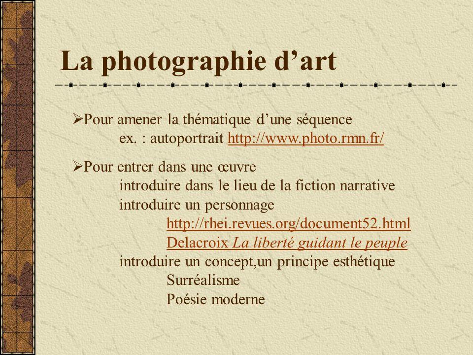 La photographie dart Pour amener la thématique dune séquence ex.