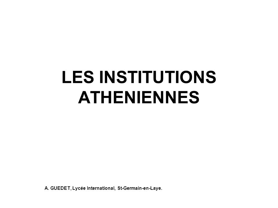 LES INSTITUTIONS ATHENIENNES A. GUEDET, Lycée International, St-Germain-en-Laye.