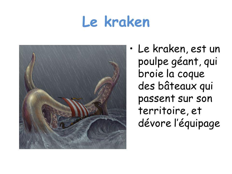 Le kraken Le kraken, est un poulpe géant, qui broie la coque des bâteaux qui passent sur son territoire, et dévore léquipage