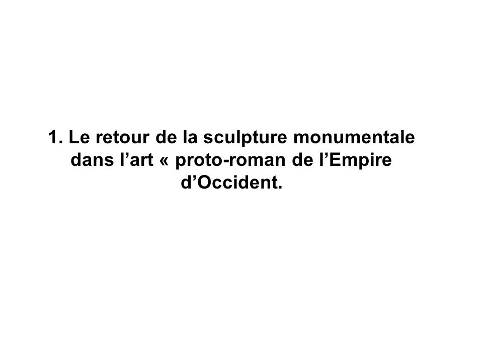 La sculpture est un art coûteux qui « renaît » à partir du Xe siècle mais dabord à lintérieur des églises, des monastères, des palais loin des regards du vulgaire.