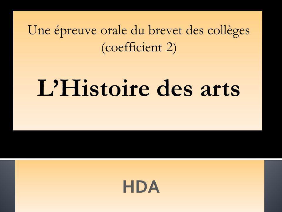 Une épreuve orale du brevet des collèges (coefficient 2) LHistoire des arts
