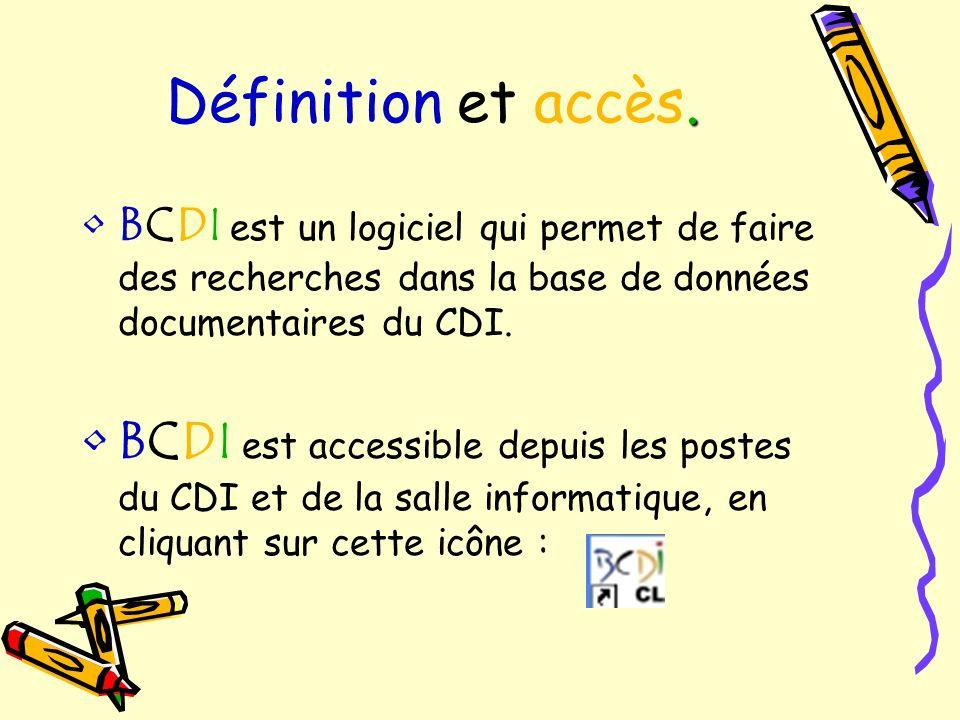 . Définition et accès. BCDI est un logiciel qui permet de faire des recherches dans la base de données documentaires du CDI. BCDI est accessible depui