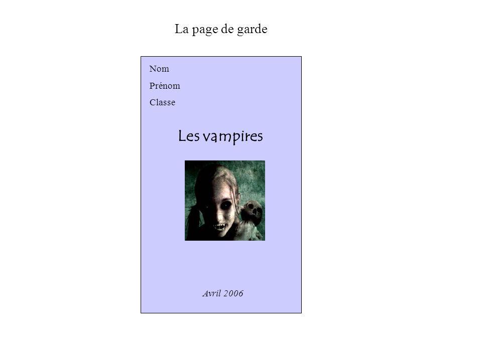 La page de garde Nom Prénom Classe Les vampires Avril 2006