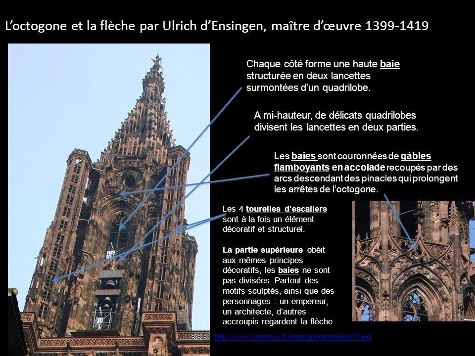 La flèche (1419-1439) Véritable prouesse technique et esthétique conçue par Jean Hültz de Cologne.