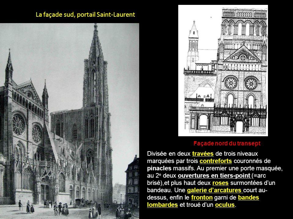 La façade sud, portail Saint-Laurent Divisée en deux travées de trois niveaux marquées par trois contreforts couronnés de pinacles massifs. Au premier