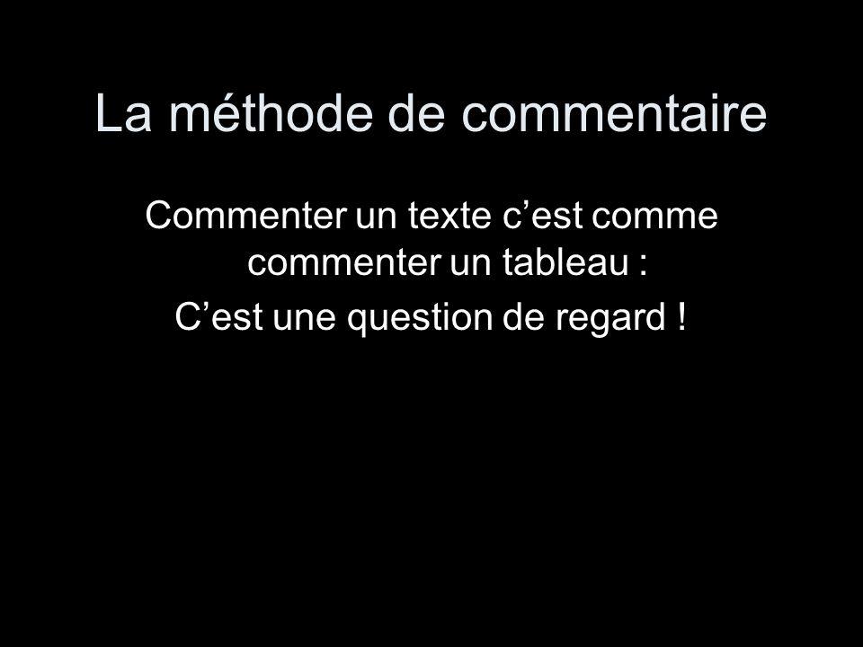 La méthode de commentaire Commenter un texte cest comme commenter un tableau : Cest une question de regard !