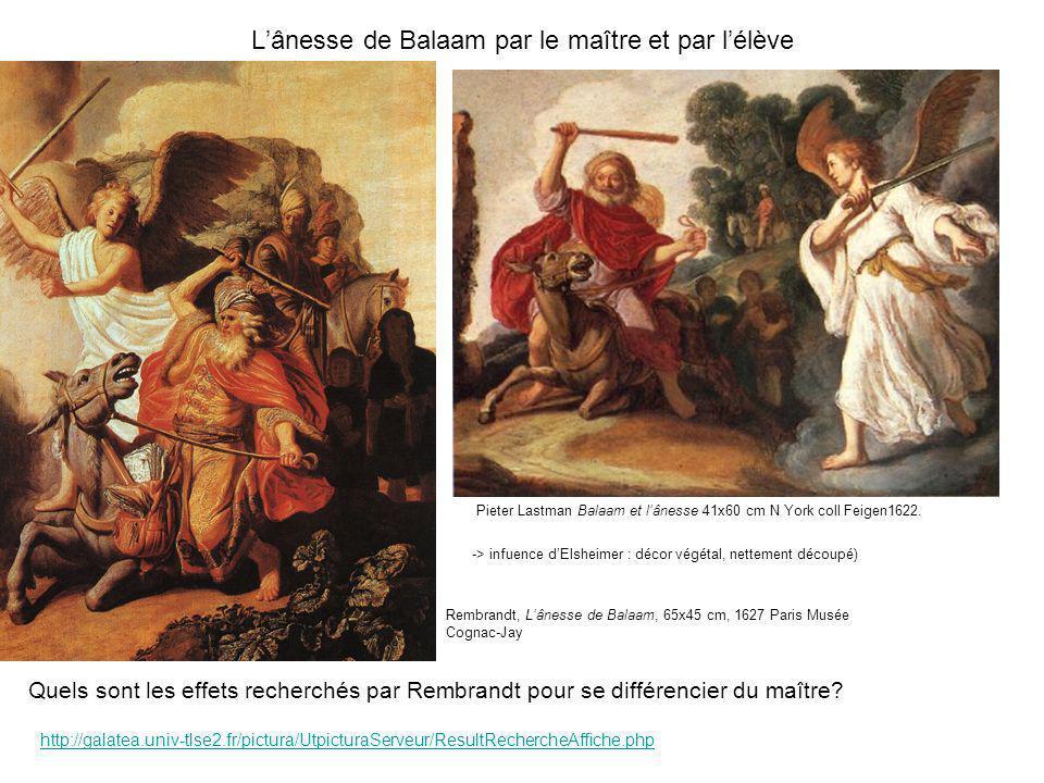 Lânesse de Balaam par le maître et par lélève Quels sont les effets recherchés par Rembrandt pour se différencier du maître? Pieter Lastman Balaam et