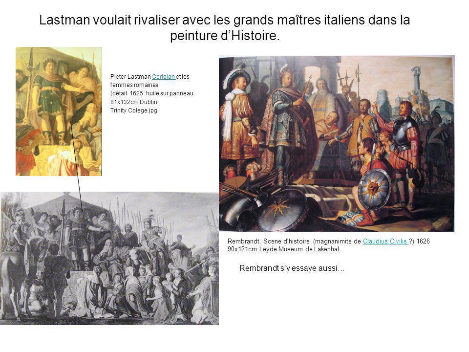 Lastman voulait rivaliser avec les grands maîtres italiens dans la peinture dHistoire. Pieter Lastman Coriolan et lesCoriolan femmes romaines (détail