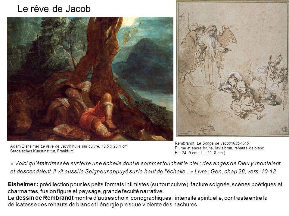 Le rêve de Jacob « Voici quétait dressée sur terre une échelle dont le sommet touchait le ciel ; des anges de Dieu y montaient et descendaient. Il vit