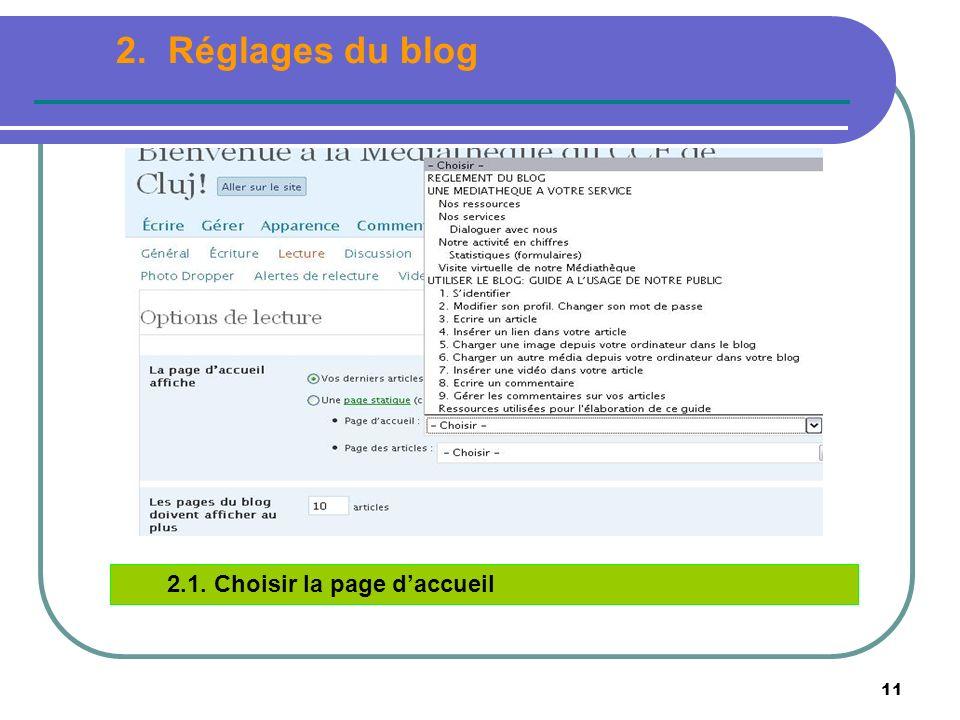 11 2.1. Choisir la page daccueil 2. Réglages du blog