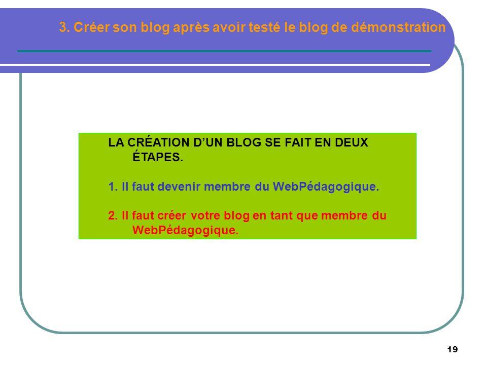 19 LA CRÉATION DUN BLOG SE FAIT EN DEUX ÉTAPES. 1. Il faut devenir membre du WebPédagogique. 2. Il faut créer votre blog en tant que membre du WebPéda
