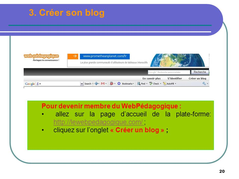 20 Pour devenir membre du WebPédagogique : allez sur la page daccueil de la plate-forme: http://lewebpedagogique.com/ ; http://lewebpedagogique.com/ c