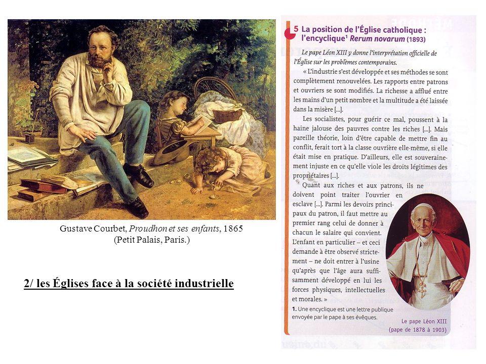2/ les Églises face à la société industrielle Gustave Courbet, Proudhon et ses enfants, 1865 (Petit Palais, Paris.)