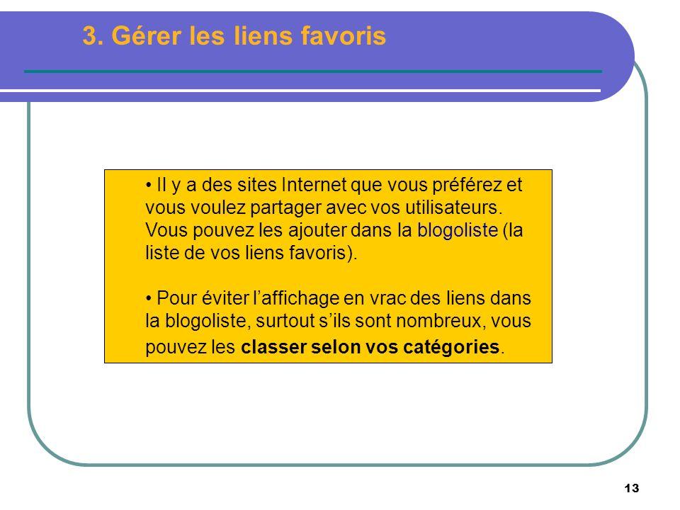 13 Il y a des sites Internet que vous préférez et vous voulez partager avec vos utilisateurs.