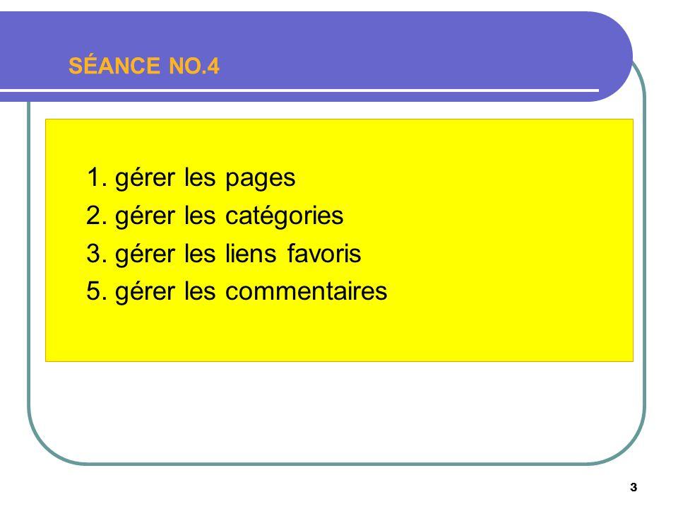 3 SÉANCE NO.4 1. gérer les pages 2. gérer les catégories 3.