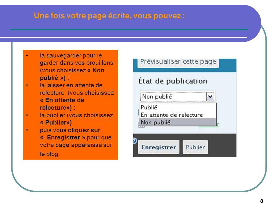 9 La création des catégories vous aide à bien gérer et organiser les articles de votre blog.