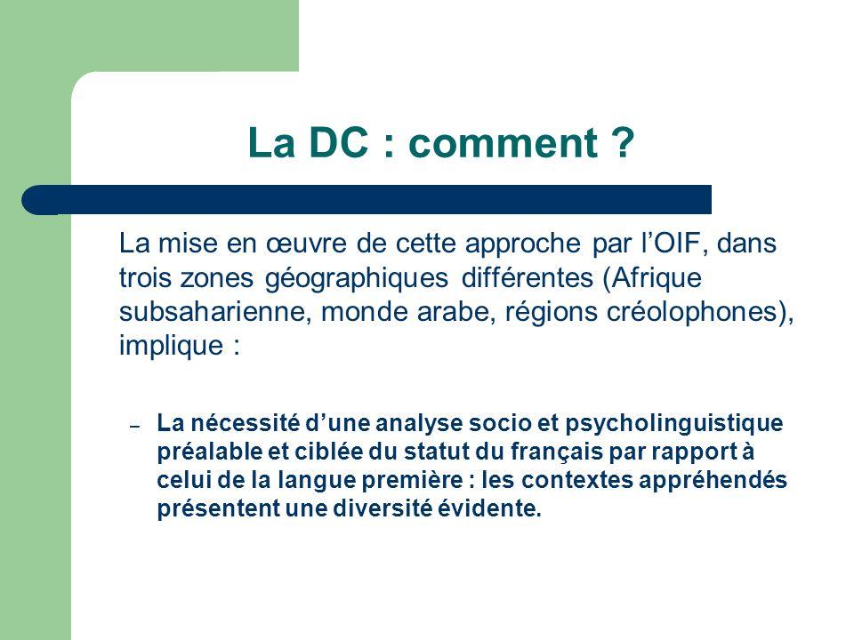 La DC : comment ? La mise en œuvre de cette approche par lOIF, dans trois zones géographiques différentes (Afrique subsaharienne, monde arabe, régions