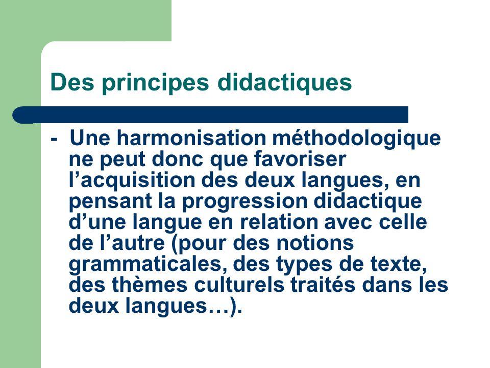 Un principe sociolinguistique Favoriser une convergence didactique à lécole contribue à créer des liens dépassionnés entre les langues surtout dans des contextes de contacts tendus ou conflictuels entre ces langues.