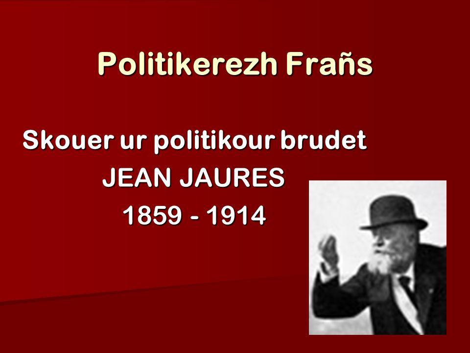 Politikerezh Frañs Skouer ur politikour brudet JEAN JAURES 1859 - 1914