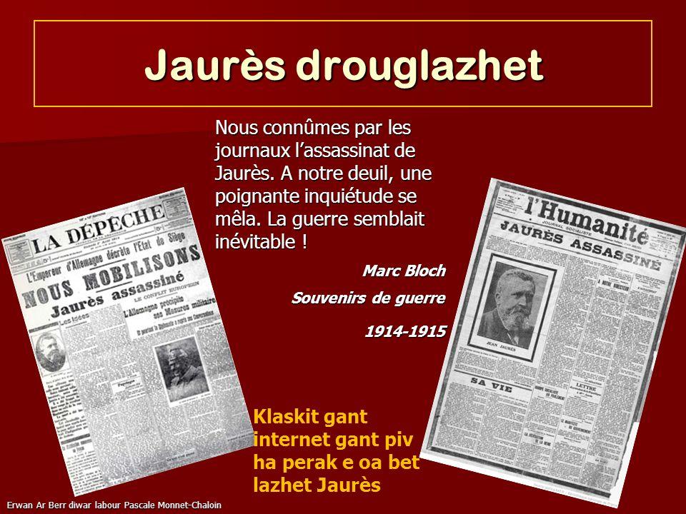 Erwan Ar Berr diwar labour Pascale Monnet-Chaloin Jaurès drouglazhet Nous connûmes par les journaux lassassinat de Jaurès. A notre deuil, une poignant