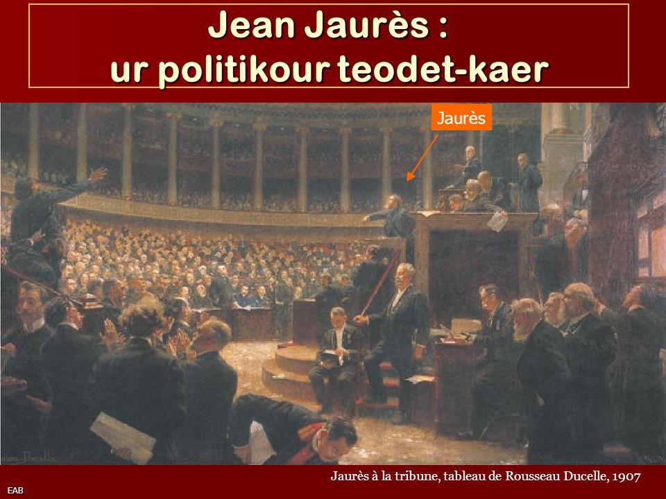 EAB Jean Jaurès : ur politikour teodet-kaer Jaurès à la tribune, tableau de Rousseau Ducelle, 1907 Jaurès