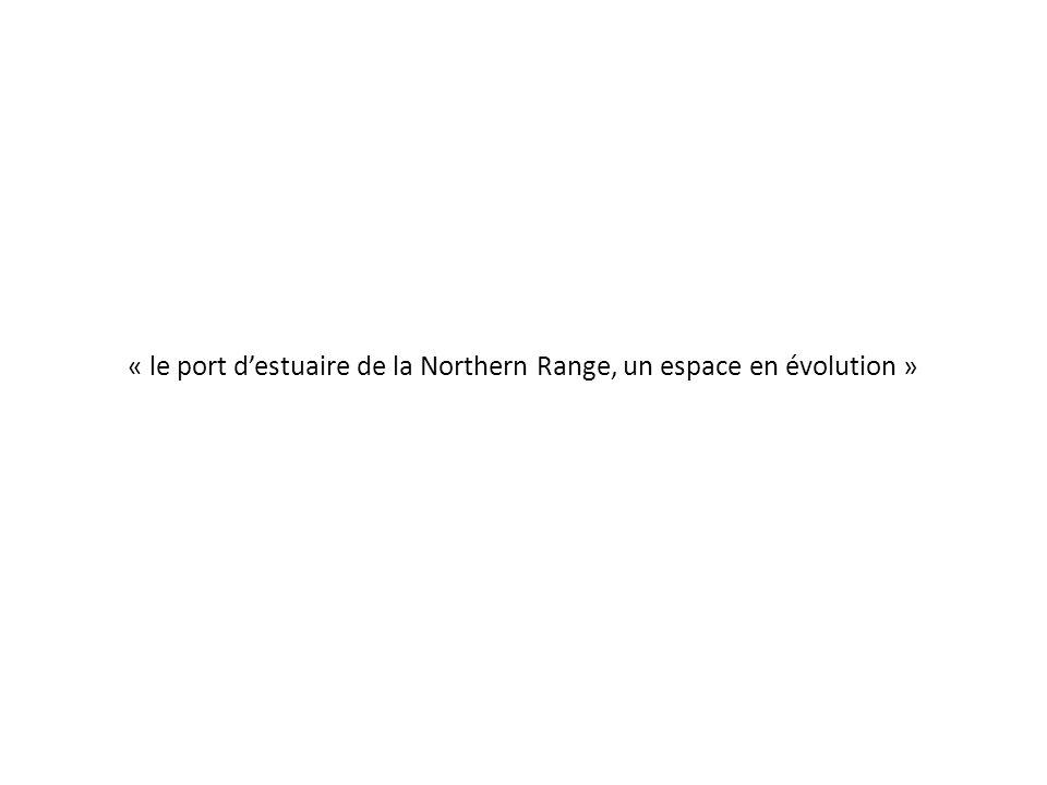 « le port destuaire de la Northern Range, un espace en évolution »