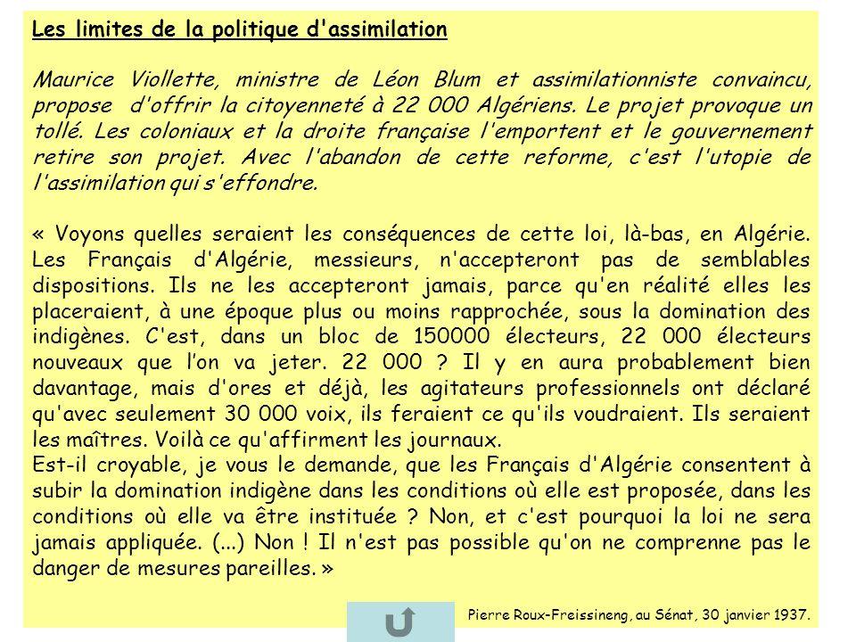 Les limites de la politique d'assimilation Maurice Viollette, ministre de Léon Blum et assimilationniste convaincu, propose d'offrir la citoyenneté à