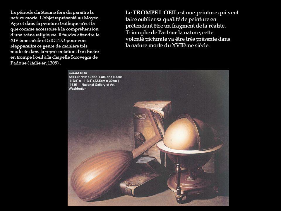 Le XVII ème siècle est l âge d or de la nature morte.
