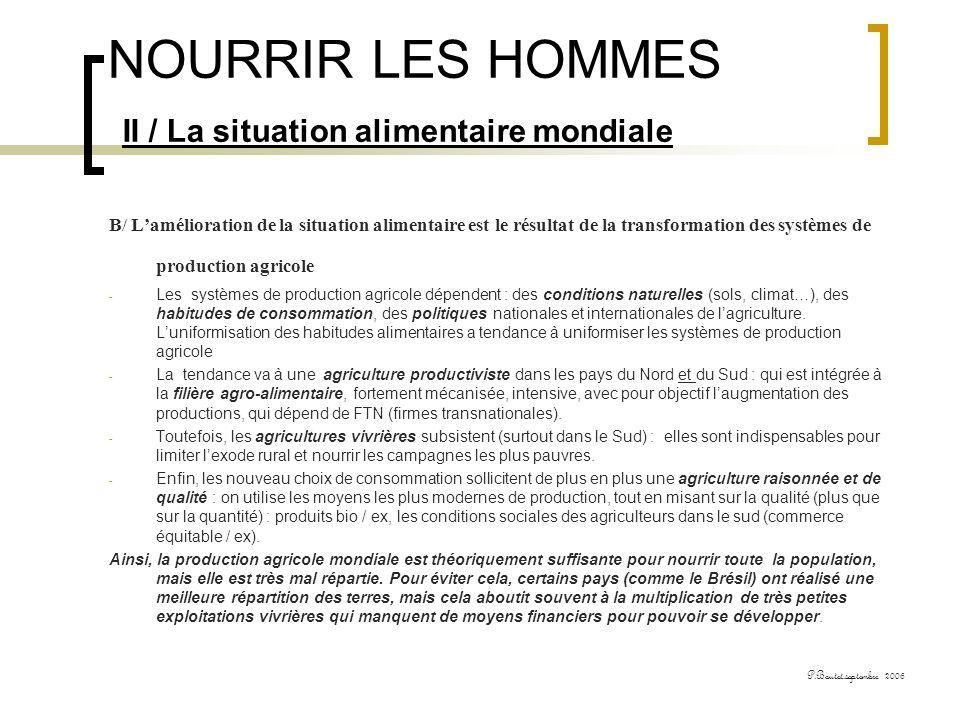 NOURRIR LES HOMMES II / La situation alimentaire mondiale B/ Lamélioration de la situation alimentaire est le résultat de la transformation des systèm