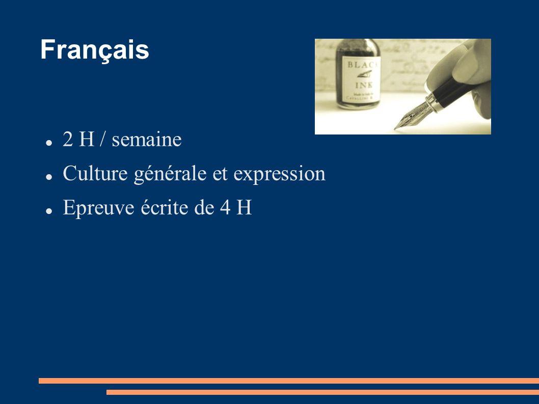 Français 2 H / semaine Culture générale et expression Epreuve écrite de 4 H