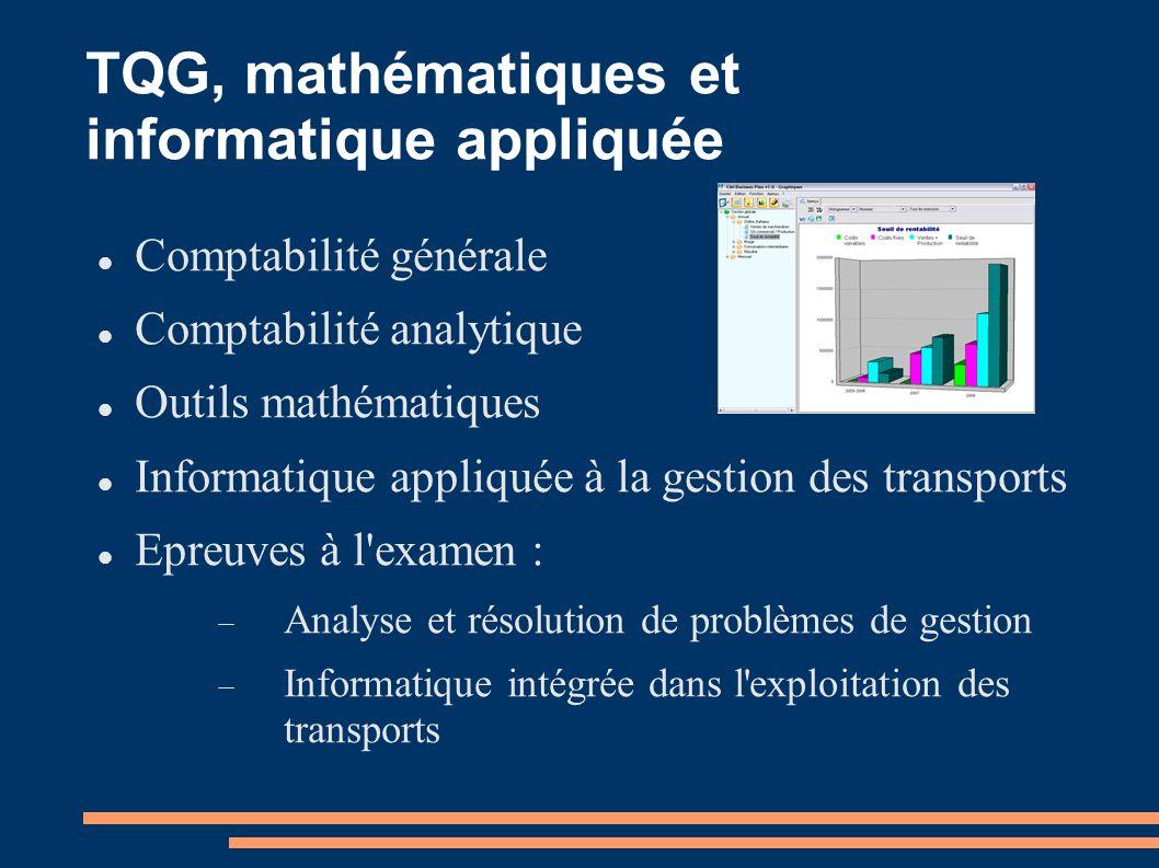 TQG, mathématiques et informatique appliquée Comptabilité générale Comptabilité analytique Outils mathématiques Informatique appliquée à la gestion de