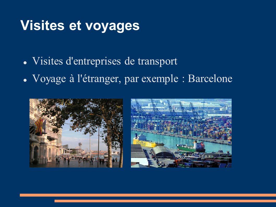 Visites et voyages Visites d'entreprises de transport Voyage à l'étranger, par exemple : Barcelone