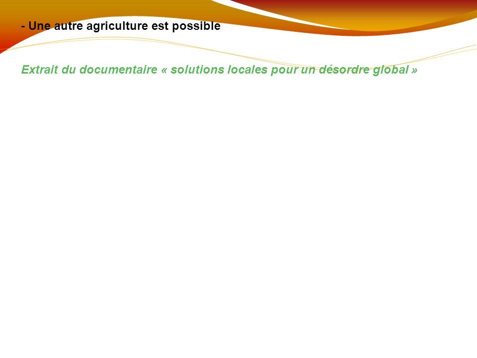 - Une autre agriculture est possible Extrait du documentaire « solutions locales pour un désordre global »