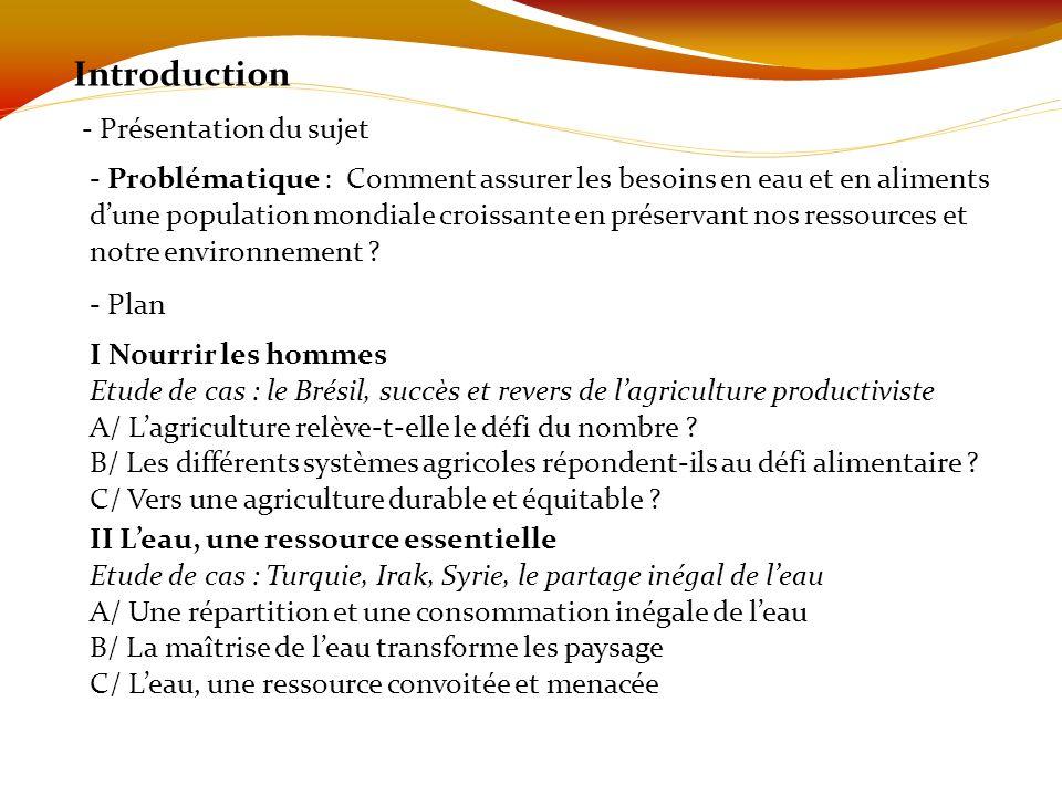 Introduction - Présentation du sujet - Problématique : Comment assurer les besoins en eau et en aliments dune population mondiale croissante en préser