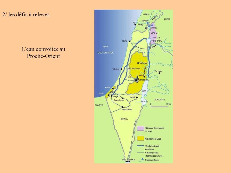 2/ les défis à relever Leau convoitée au Proche-Orient