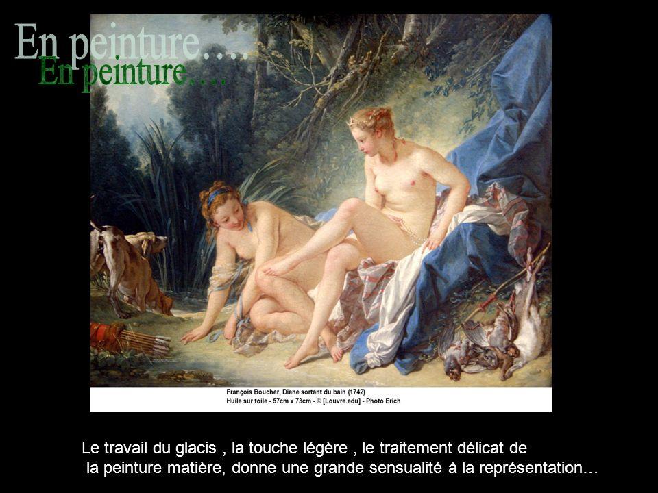 Le travail du glacis, la touche légère, le traitement délicat de la peinture matière, donne une grande sensualité à la représentation…