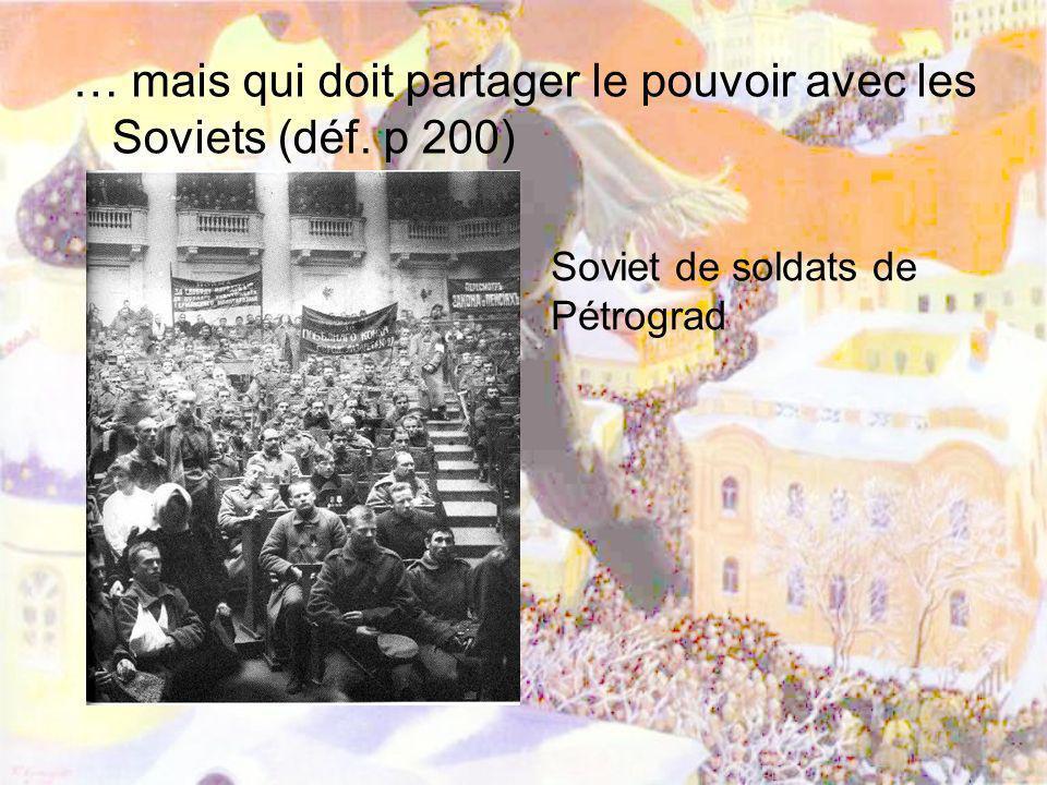 Opposition sur la conduite de la guerre et la poursuite de la Révolution En Avril 1917: retour dexil dun opposant charismatique => Lénine* (p 357) sa stratégie : « aucun soutien au Gouvernement provisoire » et « tout le pouvoir aux soviets » * à la tête du parti Blochevick
