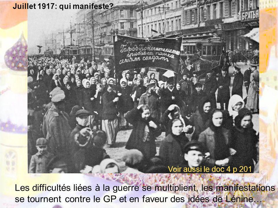 Les difficultés liées à la guerre se multiplient, les manifestations se tournent contre le GP et en faveur des idées de Lénine… Juillet 1917: qui mani